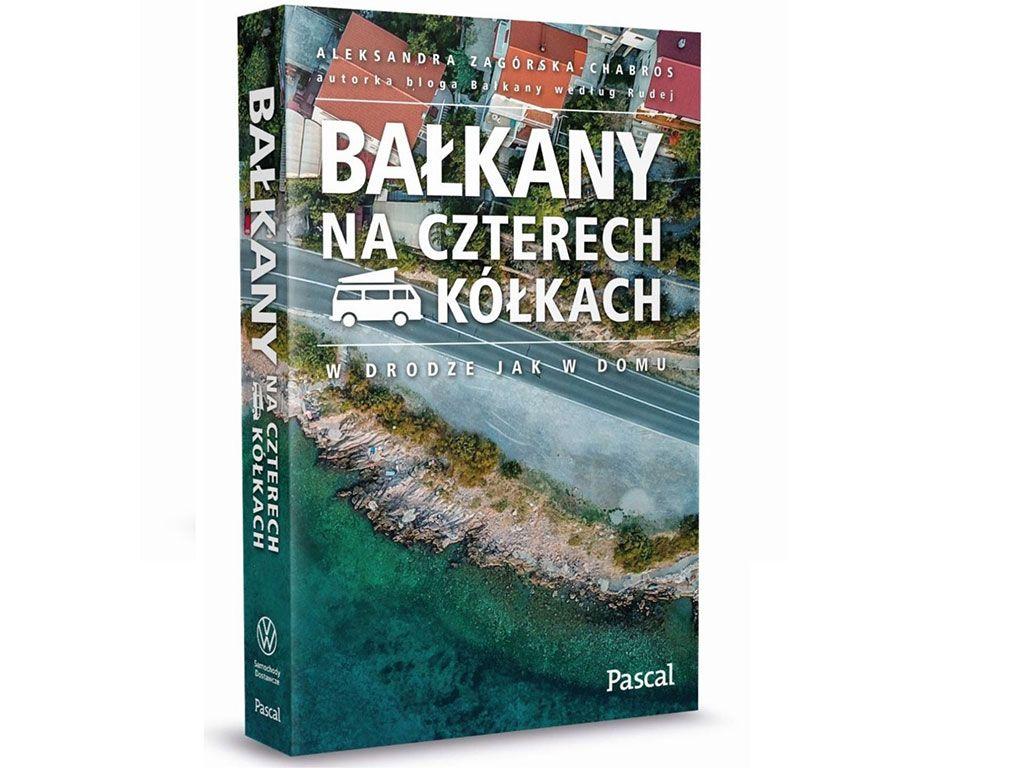 Zwiedzaj Bałkany kamperem - nowy przewodnik Pascala pod patronatem Volkswagen Samochody Dostawcze
